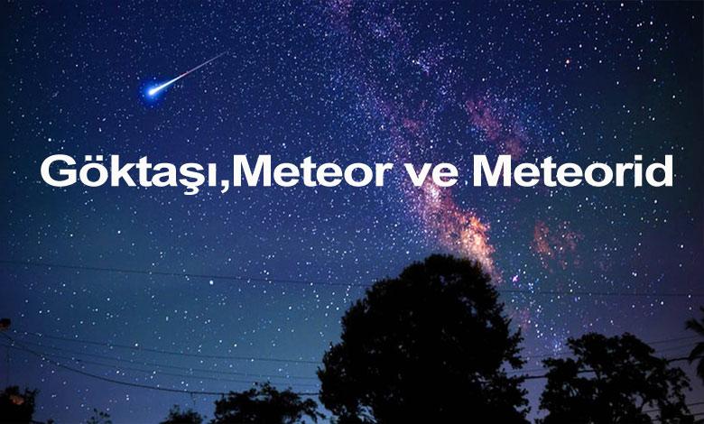 Göktaşı Meteor Meteorid